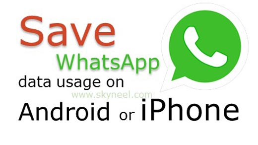 How to save WhatsApp data usage on Android or iPhone