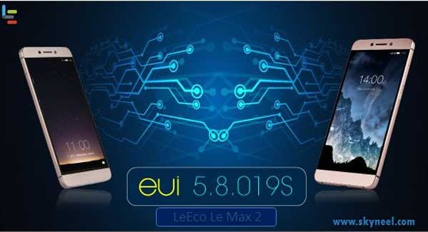 New Marshmallow update LeEco Le Max 2 EUI 5.8.019S Stable Stock Rom