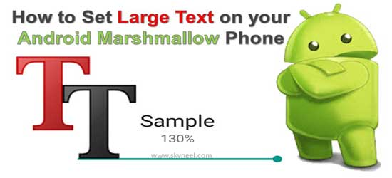 How to Set Large Text on your Android Marshmallow Phone