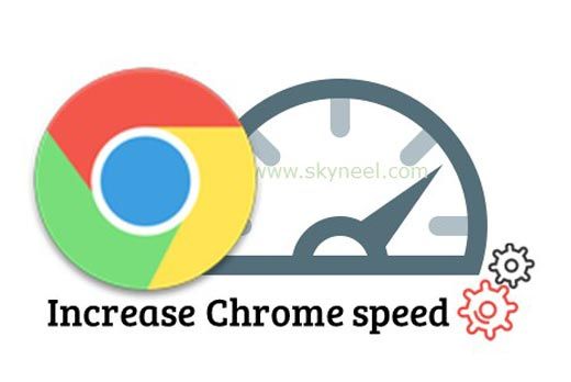 How to increase Google Chrome speed for suffering and downloading