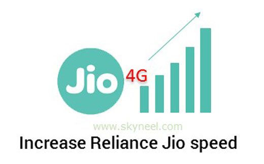 How to increase Reliance Jio speed