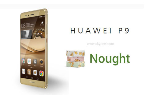 How to install Huawei P9 Nougat Stock Rom