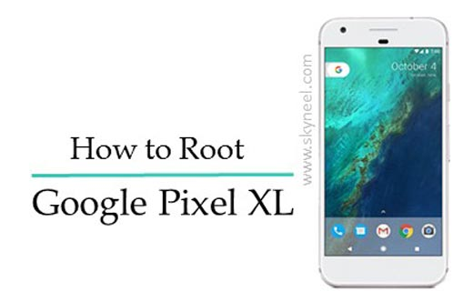 How to to root Google Pixel XL Smartphone