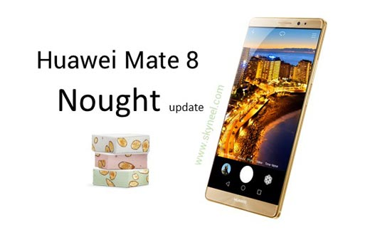 How to update Huawei Mate 8 Nougat