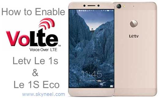 How to enable VoLTE Letv Le 1s x507