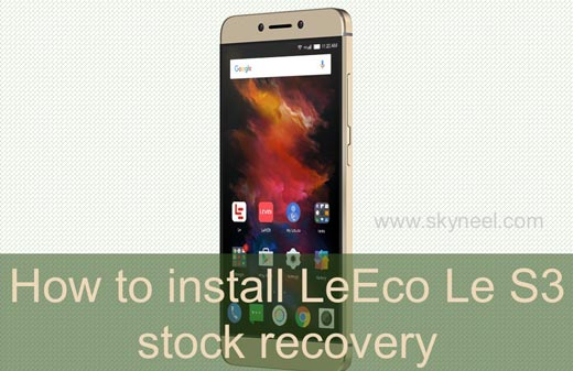 How to install LeEco Le S3 stock recovery