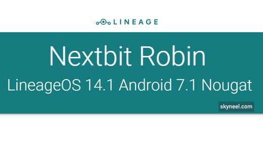 New Nextbit Robin Lineageos 14.1 Android 7.1 Nougat ROM