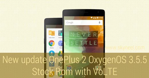 New update OnePlus 2 OxygenOS 3.5.5 Stock Rom with VoLTE