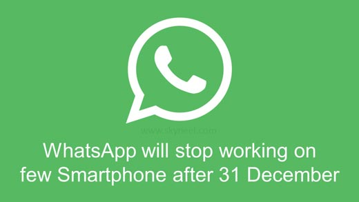 WhatsApp will stop working on few Smartphone after 31 December