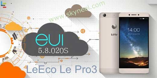 New update LeEco Le Pro3 EUI 5 8 020S Stable Stock Rom