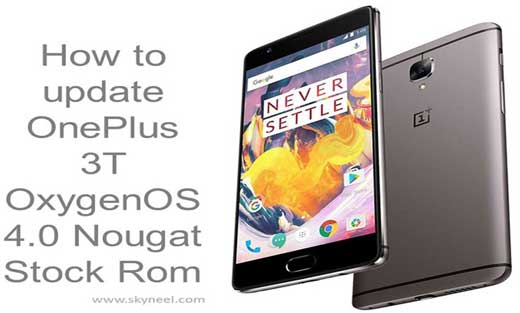 How to update OnePlus 3T OxygenOS 4 0 Nougat Stock Rom