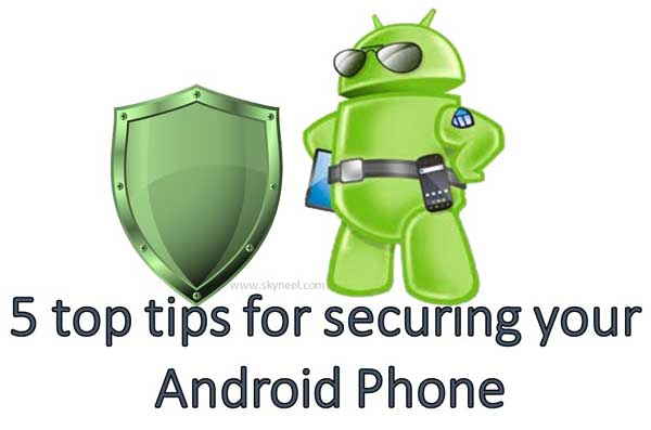 5 top tips for secure Android Phone