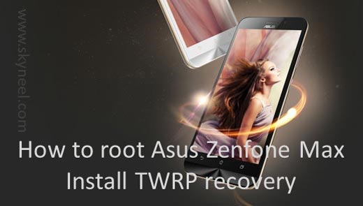 How to root Asus Zenfone Max and install TWRP recovery ZC550KL