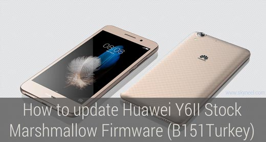 How to update Huawei Y6II Stock Marshmallow Firmware (B151