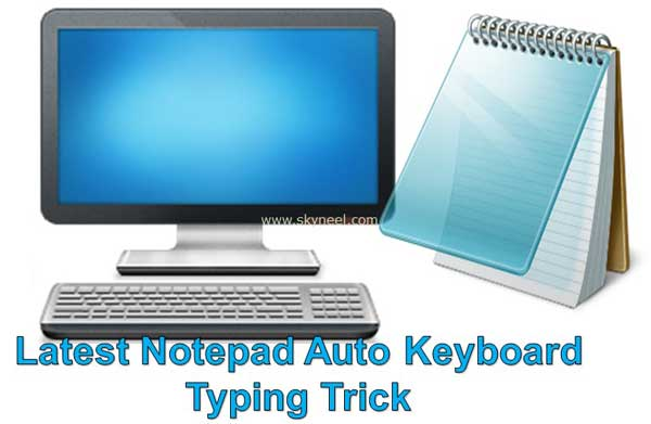 Latest Notepad Auto Keyboard Typing Trick