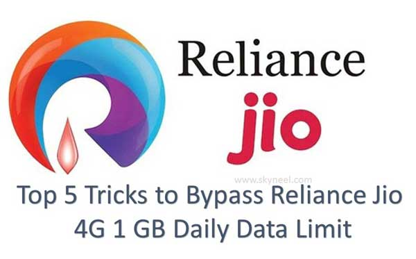 Top 5 Tricks to Bypass Reliance Jio 4G 1 GB Daily Data Limit