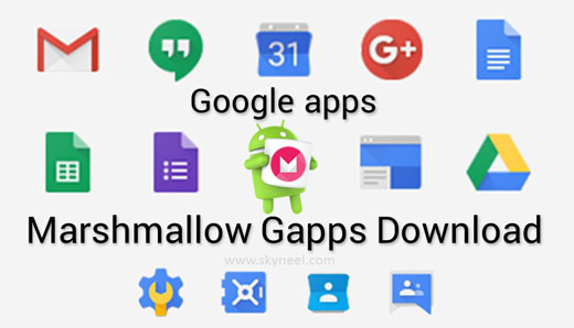 Download Android Marshmallow GApps (Google Apps)
