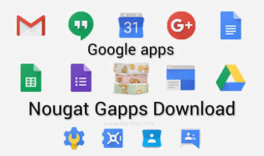 Download Android Nougat GApps (Google Apps)