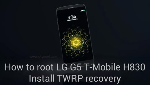 How to root LG G5 T-Mobile H830 and install TWRP recovery