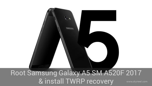 Root Samsung Galaxy A5 SM A520F 2017 and install TWRP recovery