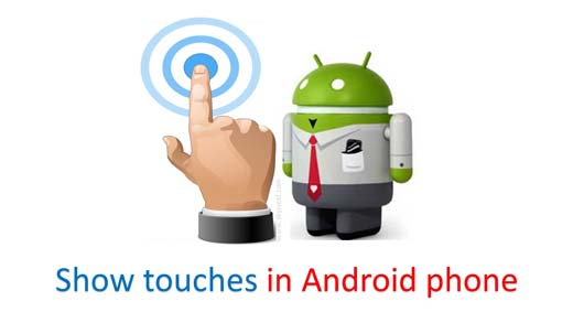 How to Enable or Disable show touches in Android phone