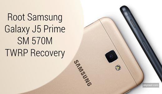 How to root Samsung Galaxy J5 Prime SM 570M TWRP Recovery