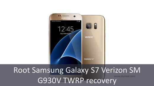 How to root Samsung Galaxy S7 Verizon SM G930V TWRP recovery
