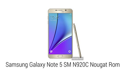 New Samsung Galaxy Note 5 SM N920C Nougat Rom(All Region)