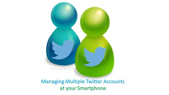 How to Managing Multiple Twitter Accounts at your Smartphone