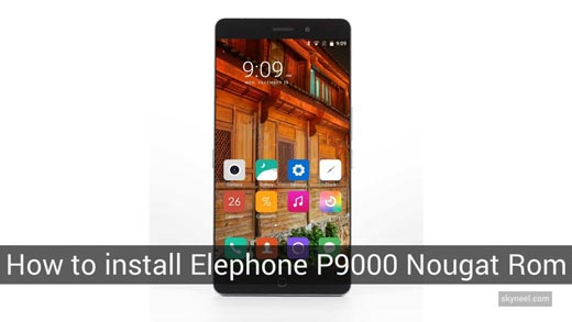 How to install Elephone P9000 Nougat Rom