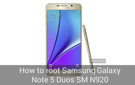 How to root Samsung Galaxy Note 5 Duos SM N9208