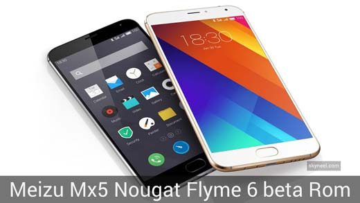 New Meizu Mx5 Nougat Flyme 6 beta Rom
