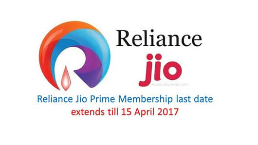Reliance Jio Prime Membership last date extends till 15 April 2017
