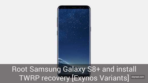 Root Samsung Galaxy S8+ and install TWRP recovery [Exynos