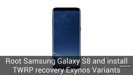 Root Samsung Galaxy S8 and install TWRP recovery [Exynos Variants]