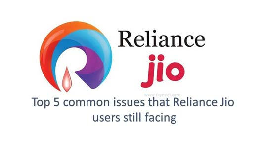 Top 5 common issues that Reliance Jio users still facing