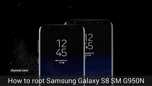 How to root Samsung Galaxy S8 SM G950N