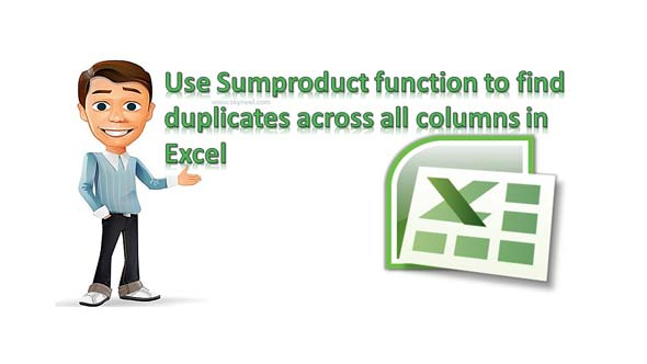 Use Sumproduct function to find duplicates across all columns in Excel