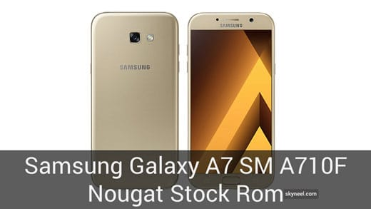 Download Samsung Galaxy A7 SM A710F Nougat Stock Rom