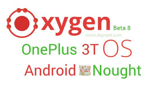 How to install OnePlus 3T OxygenOS Open Beta 8 Nougat Stock Rom