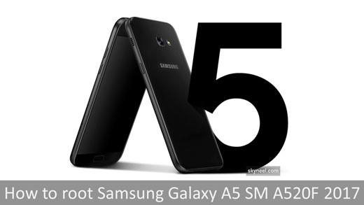 How to root Samsung Galaxy A5 SM A520F 2017