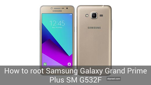 How to root Samsung Galaxy Grand Prime Plus SM G532F