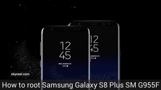 How to root Samsung Galaxy S8 Plus SM G955F