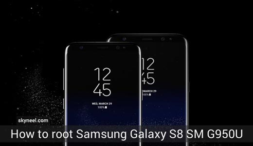 How to root Samsung Galaxy S8 SM G950U