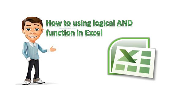 How to using logical AND function in Excel