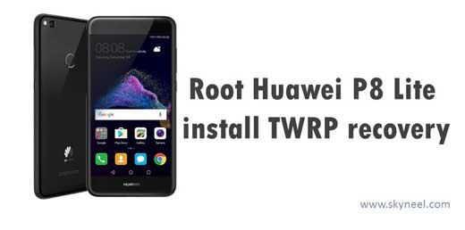 Root Huawei P8 Lite 2017 and install TWRP recovery