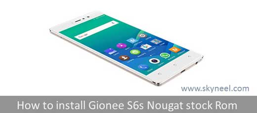 How to install Gionee S6s Nougat Stock Rom