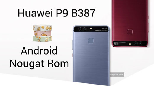 Download Huawei P9 B387 Nougat Firmware [Columbia]