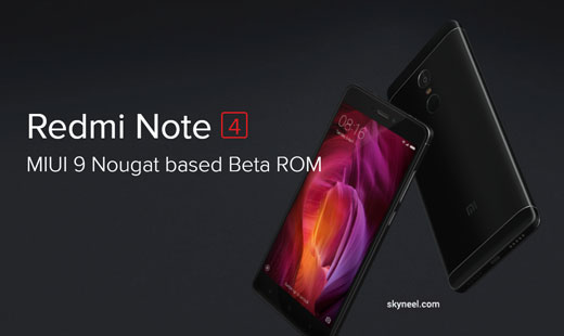 Download Xiaomi Redmi Note 4 MIUI 9 Nougat based Beta ROM