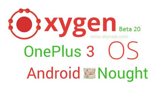 Download and install OnePlus 3 OxygenOS Open Beta 20 Nougat Rom